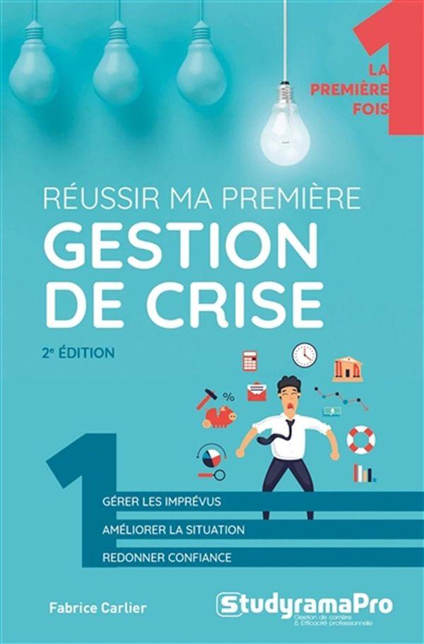 Réussir ma première gestion de crise - 2e édition