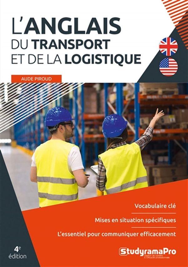 L'anglais du transport et de la logistique - 4e édition