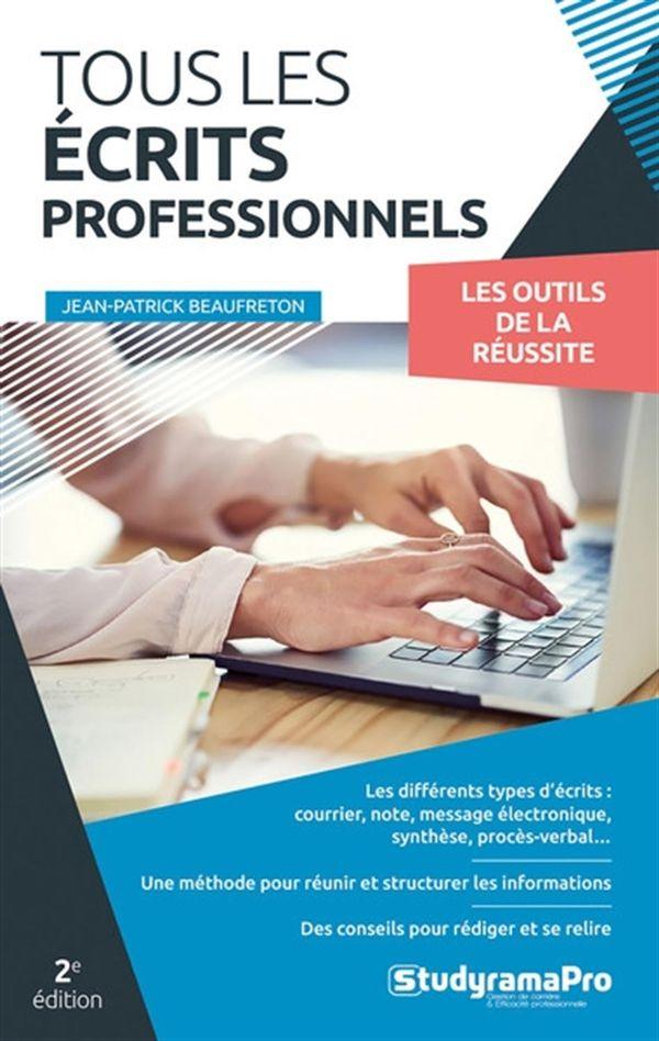Tous les écrits professionnels - Les outils de la réussite - 2e édition