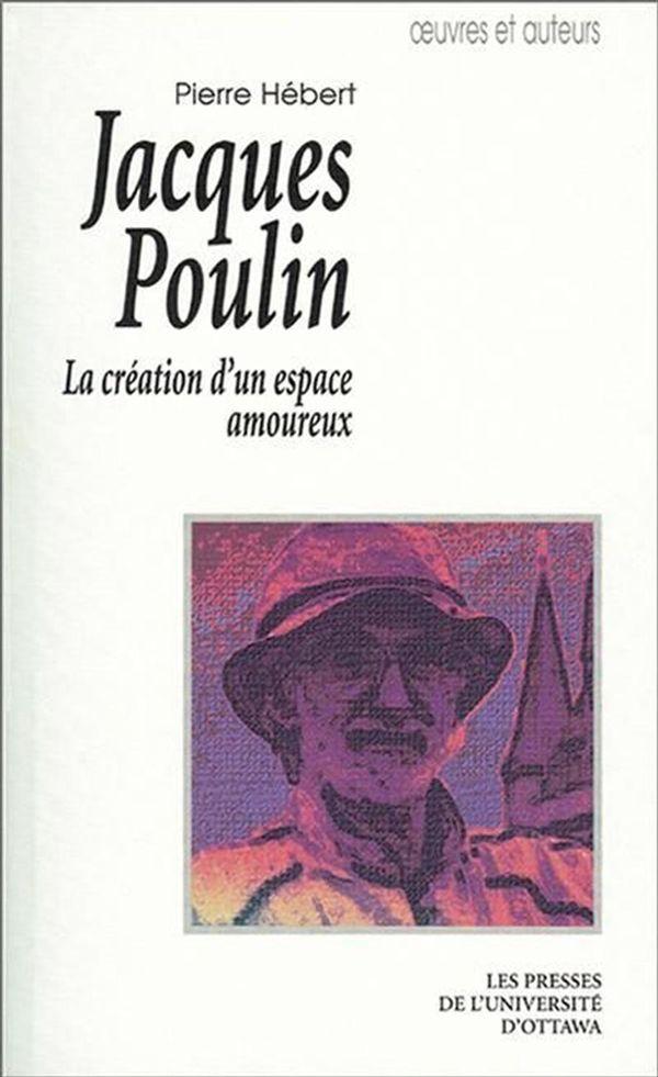 Jacques Poulin: création d'un espace amoureux