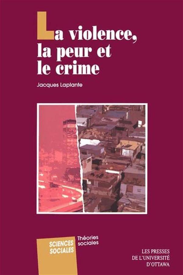 Violence, la peur et le crime