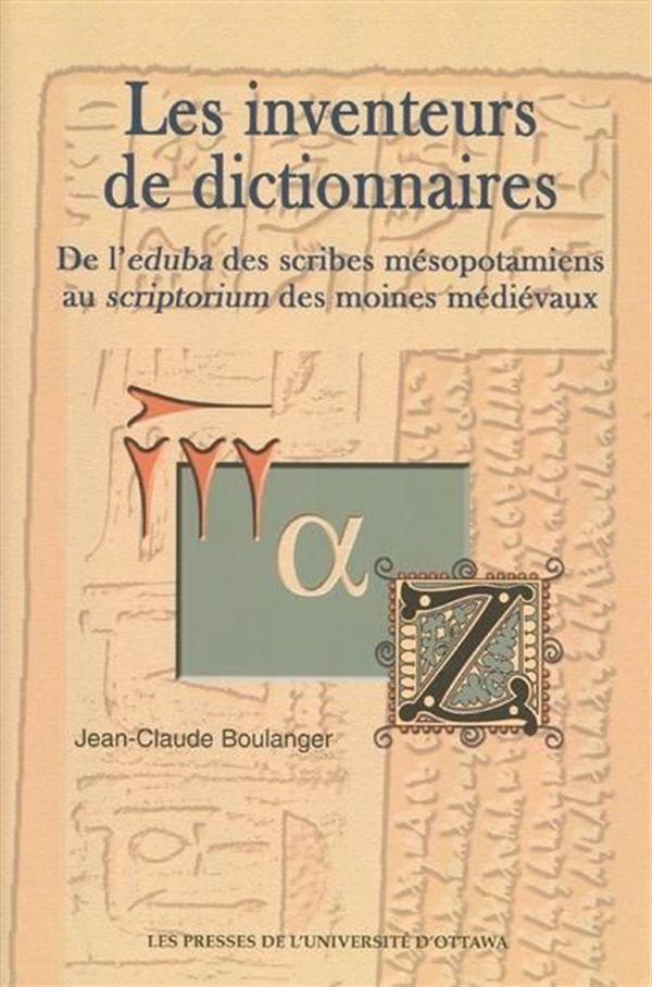 Les inventeurs de dictionnaires: de l'eduba des scribes...
