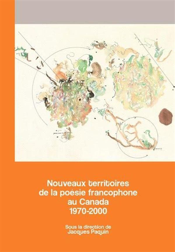 Nouveaux territoires de la poésie francophone au Canada...