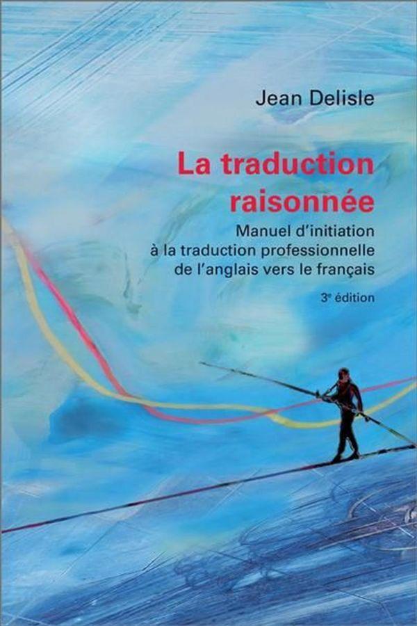 La traduction raisonnée - 3e édition