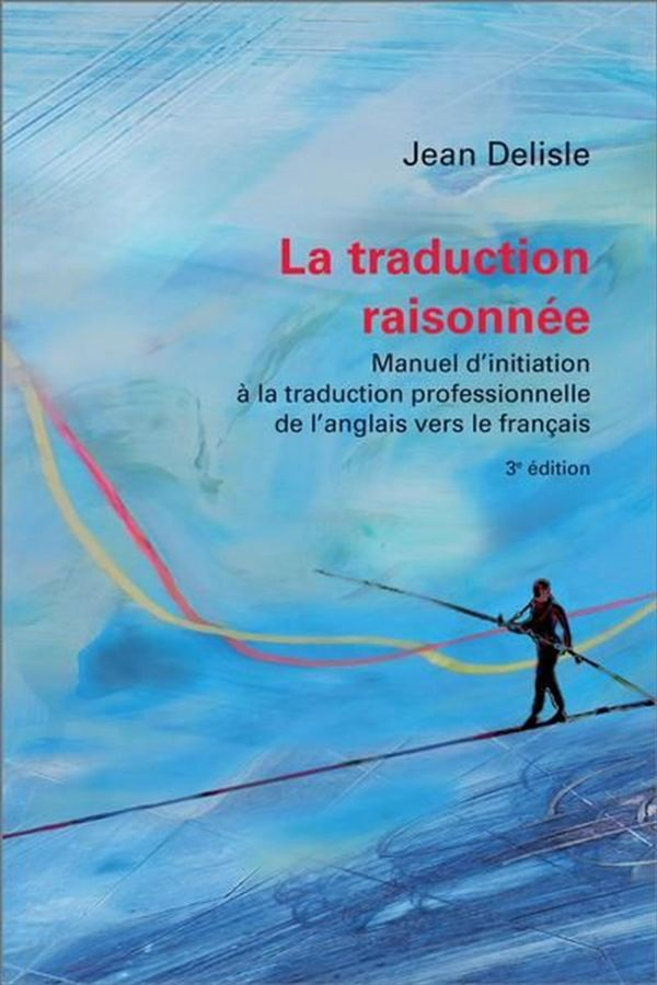La traduction raisonnée  3e édition