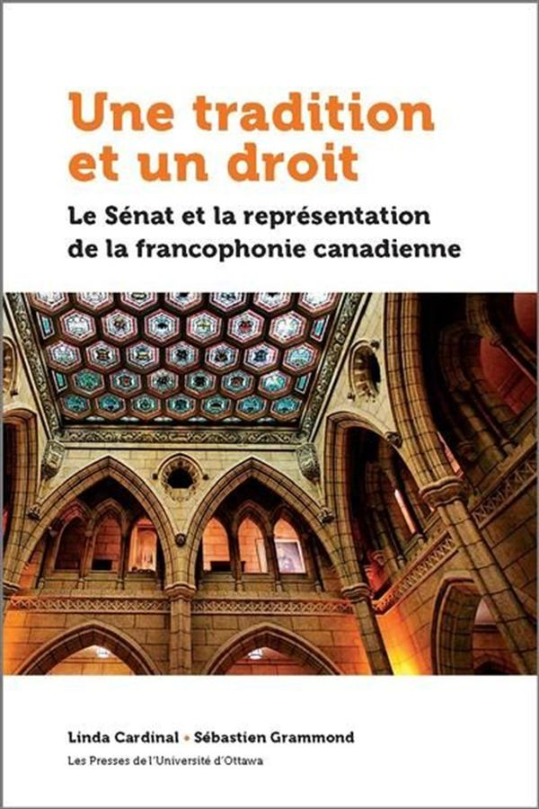 Une tradition et un droit : Le sénat et la représentation de la francophonie canadienne