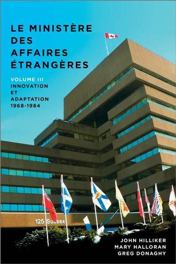 Le mnistère des Affaires étrangères 03 : Innovation et adaptation, 1968-1984