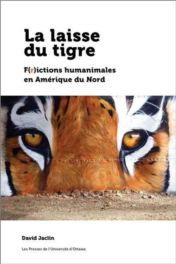 La laisse du tigre : F(r)ictions humanimales en Amérique du Nord
