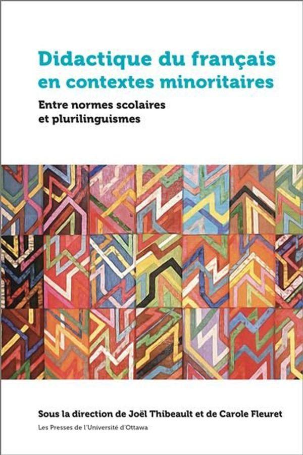 Didactique du français en contextes minoritaires : Entre normes scolaires et plurilinguismes