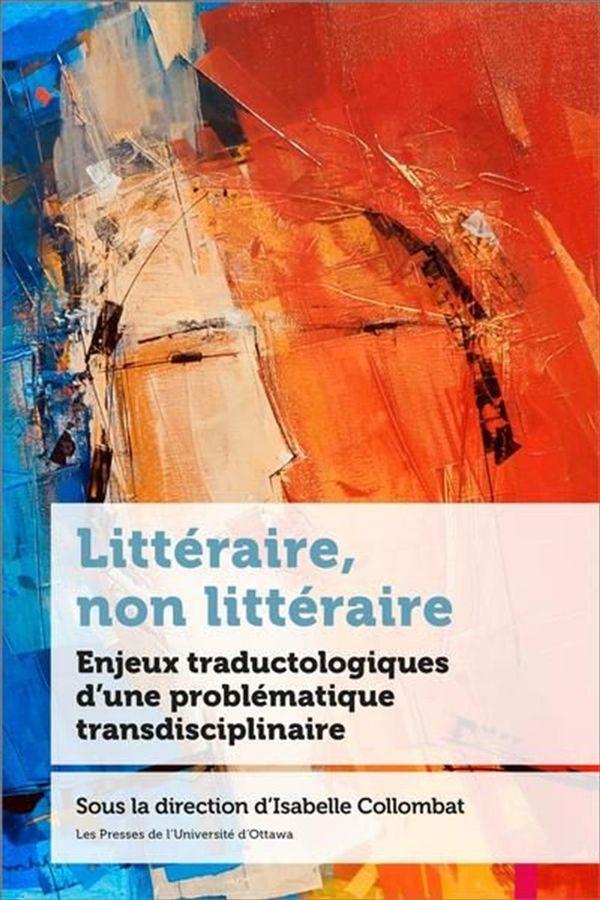 Littéraire, non littéraire : Enjeux traductologiques d'une problématique transdisciplinaire