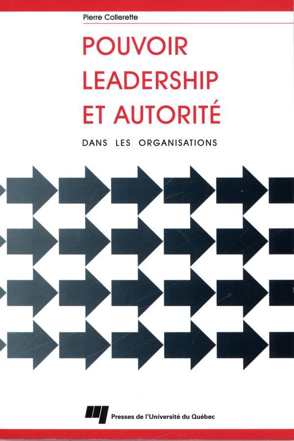 Pouvoir, leadership et autorité dans les