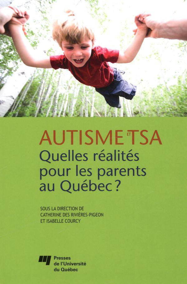 Autisme et TSA  Quelles réalités pour les parents au Québec?
