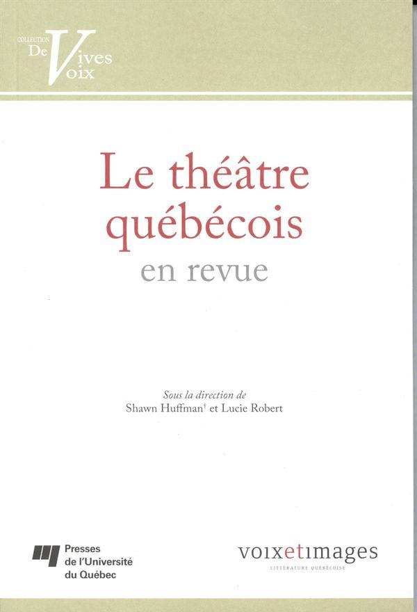 Le théâtre québécois en revue