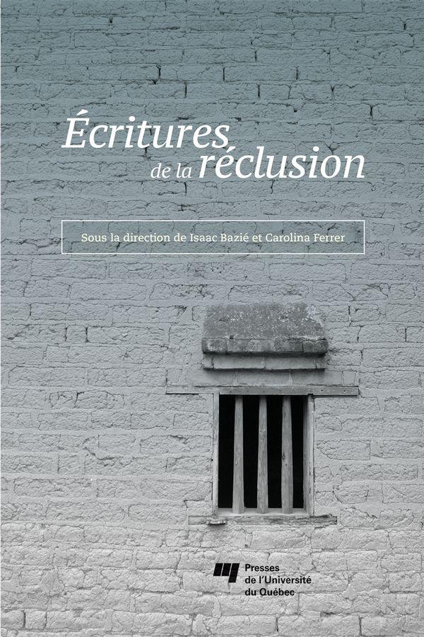 Ecritures de la réclusion