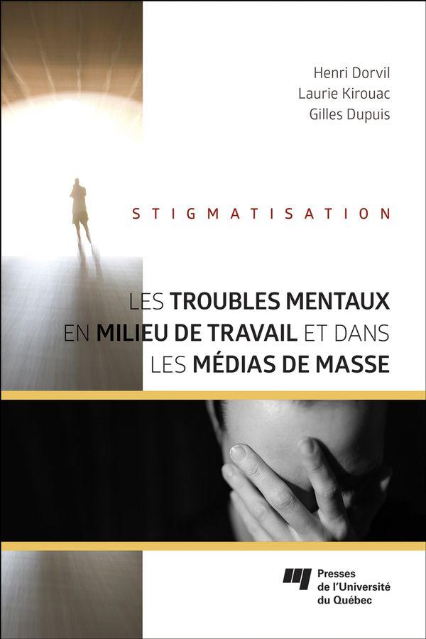 Les troubles mentaux en milieu de travail et dans les médias de masse
