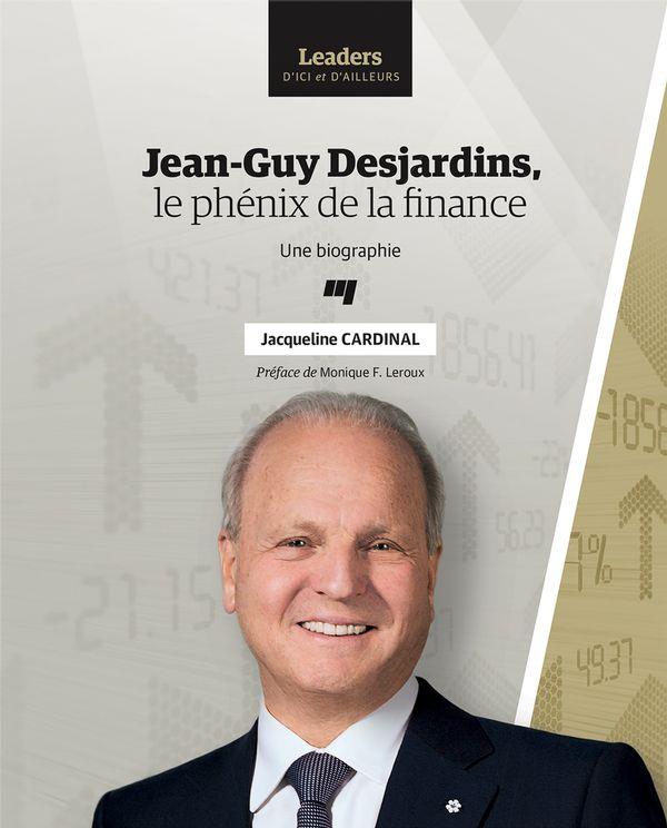 Jean-Guy Desjardins, le phénix de la finance