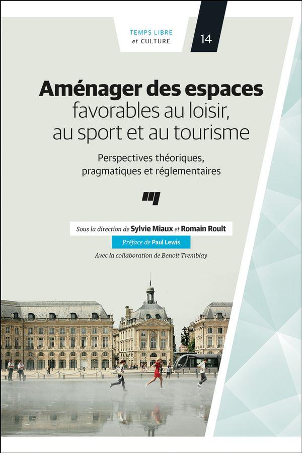 Aménager des espaces favorables au loisir, au sport et au tourisme