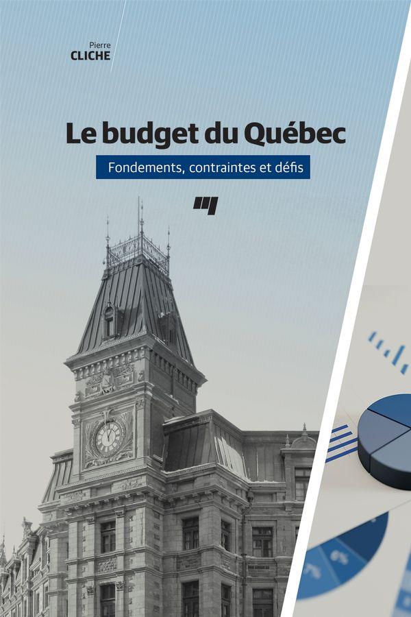 Le budget du Québec : Fondements, contraintes et défis
