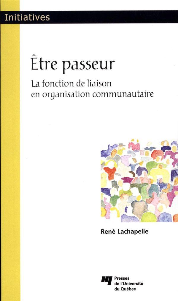Être passeur - La fonction de liaison en organisation communautaire
