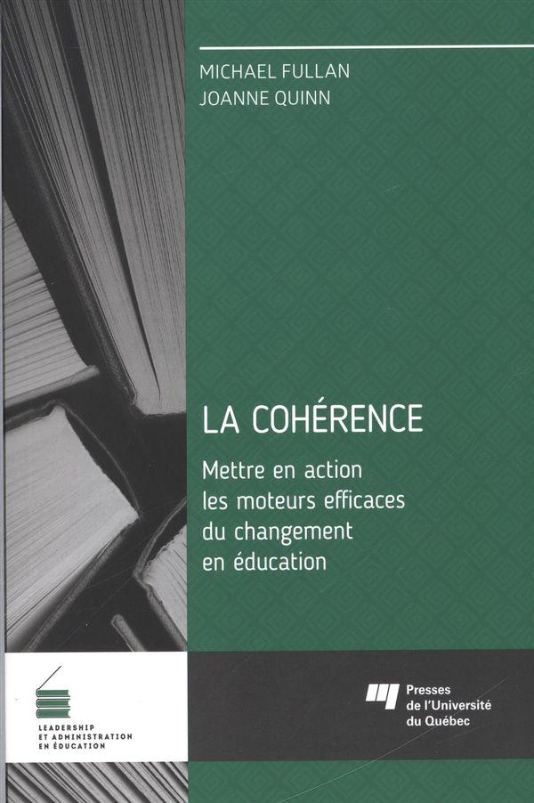 La cohérence : Mettre en action les moteurs efficaces du changement en éducation