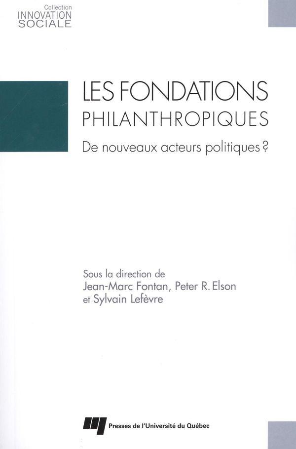 Les fondations philanthropiques : De nouveaux acteurs politiques ?