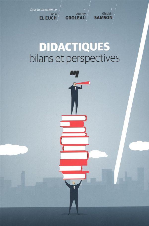 Didactiques, bilans et perspectives