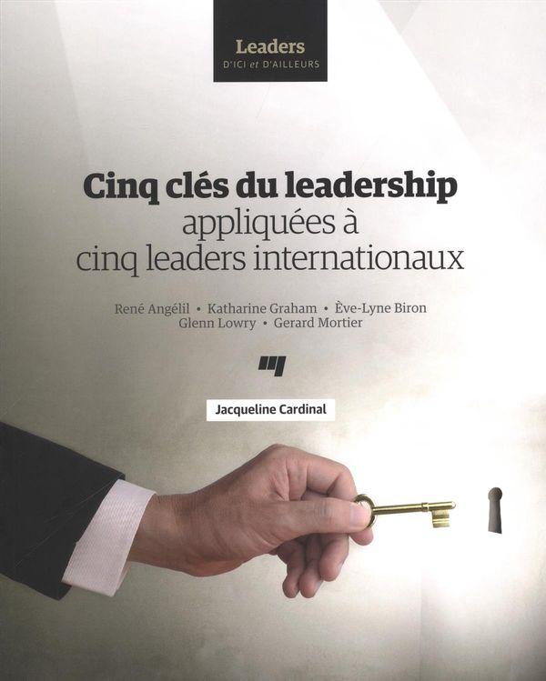 Cinq clés du leadership appliquées à cinq leaders internationaux