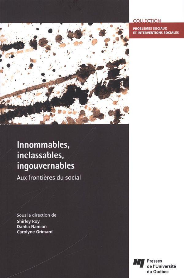 Innommables, inclassables, ingouvernables - Aux frontières du social