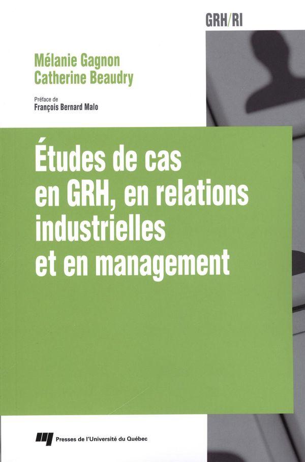 Études de cas en GRH, en relations industrielles et en management
