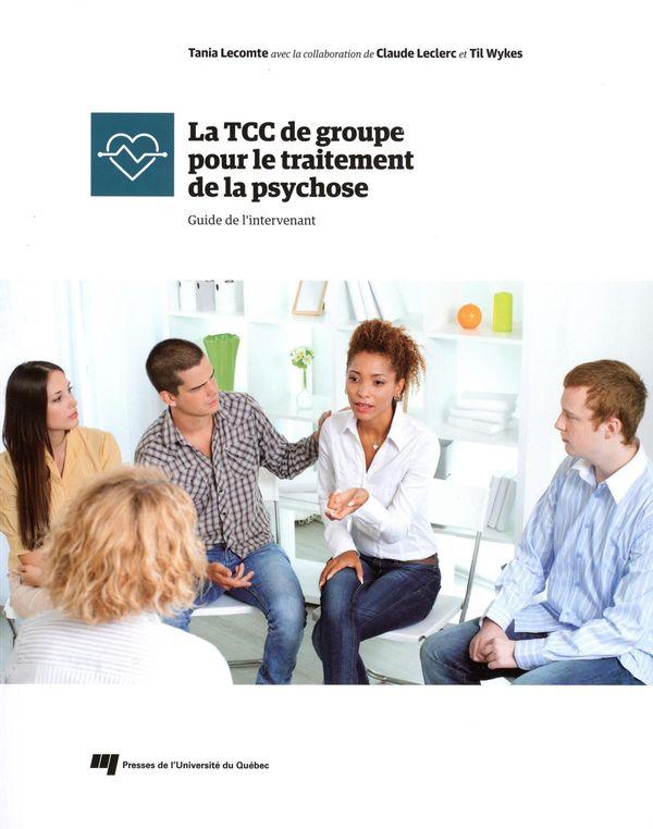 La TCC de groupe pour le traitement de la psychose : Guide de l'intervenant