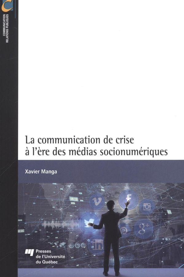 La communication de crise à l'ère médias socionumériques