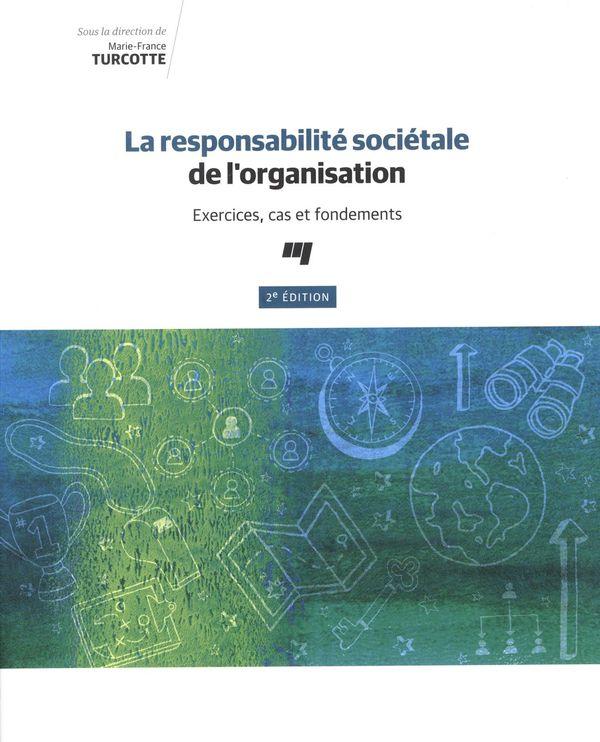La responsabilité sociétale de l'organisation 2e édition