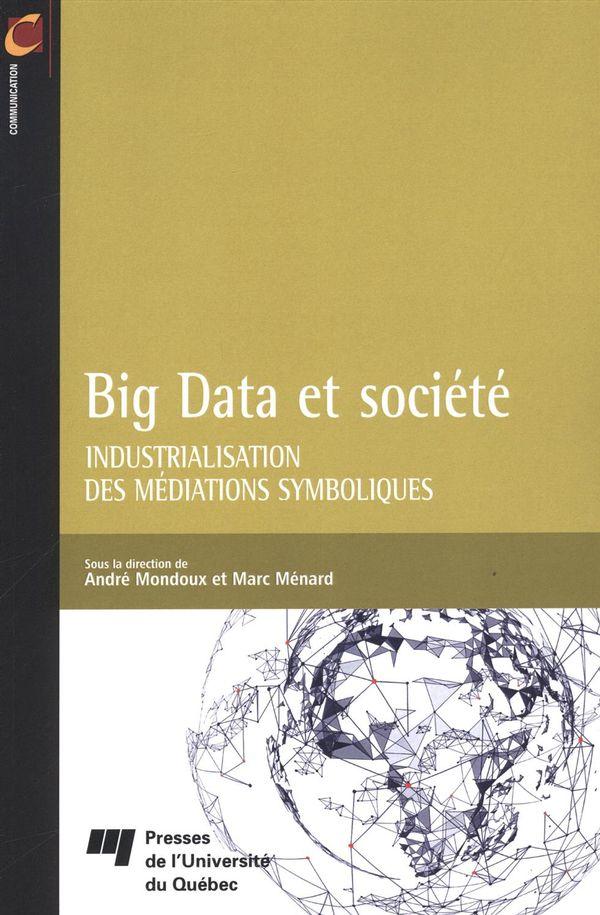 Big Data et société : Industrialisation des médiations symboliques