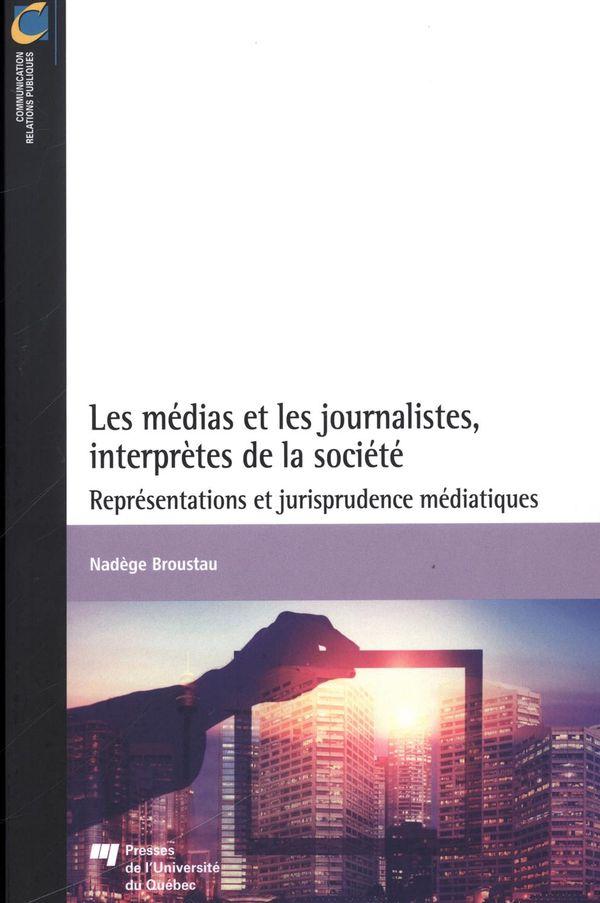 Les médias et les journalistes, interprètes de la société