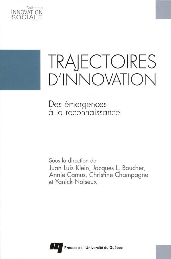 Trajectoires d'innovation : Des émergences à la reconnaissance