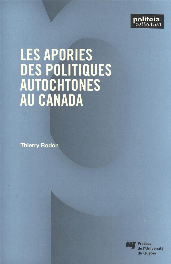 Les apories des politiques autochtones au Canada