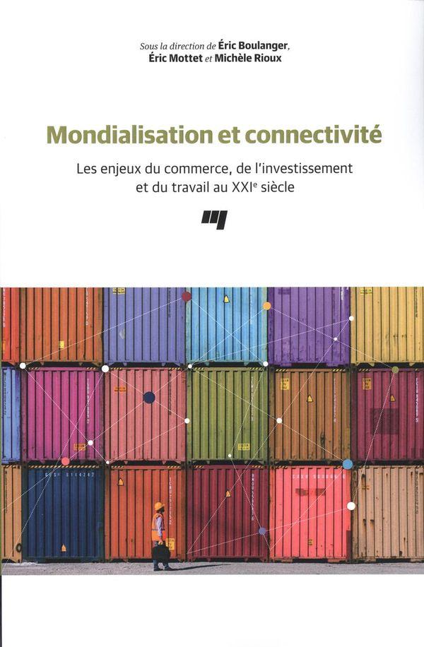 Mondialisation et connectivité : Les enjeux du commerce, de l'investissement et du travail au XXIe..