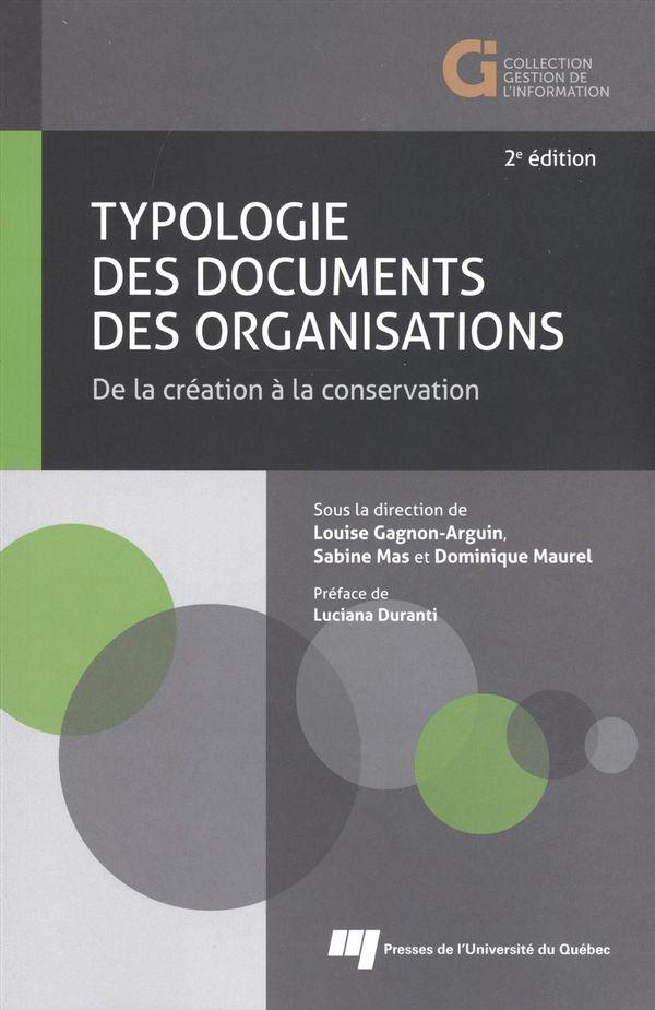Typologie des documents des organisations : De la création à la conservation 2e édition