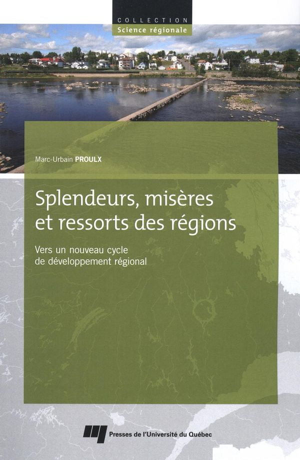 Splendeurs, misères et ressorts des régions : Vers un nouveau cycle de développement régional