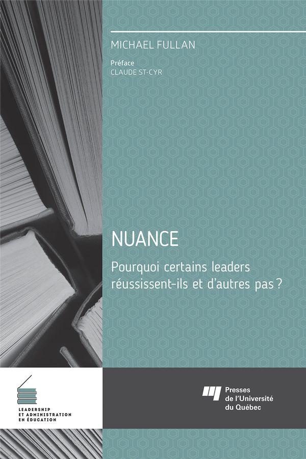 Nuance : Pourquoi certains leaders réussissent-ils et d'autres pas?