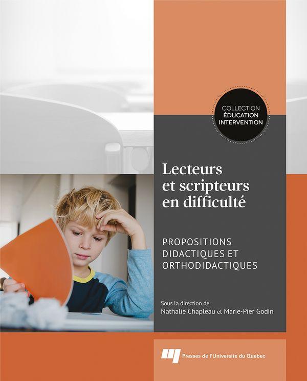 Lecteurs et scripteurs en difficulté : Propositions didactiques et orthodidactiques