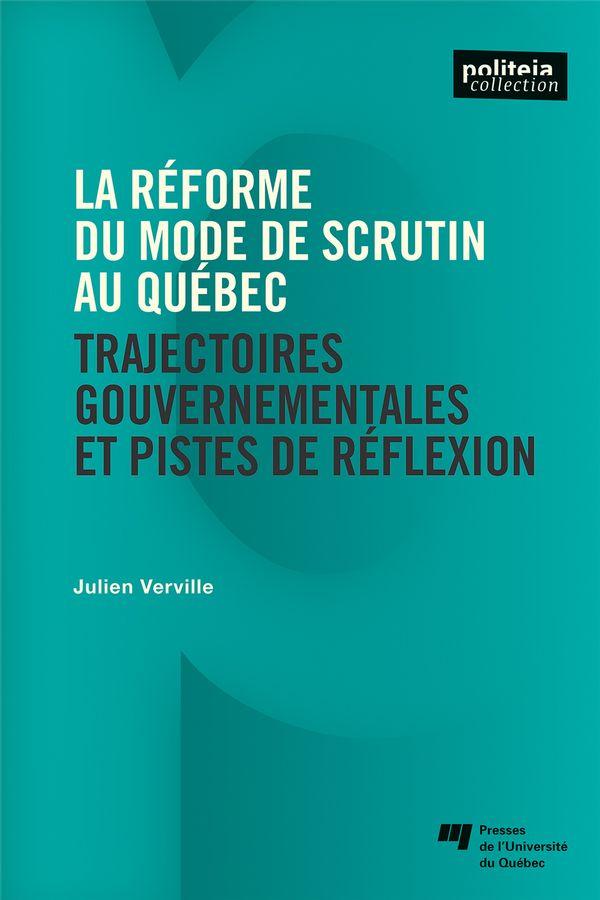 La réforme du mode de scrutin au Québec : Trajectoires gouvernementales et pistes de réflexion