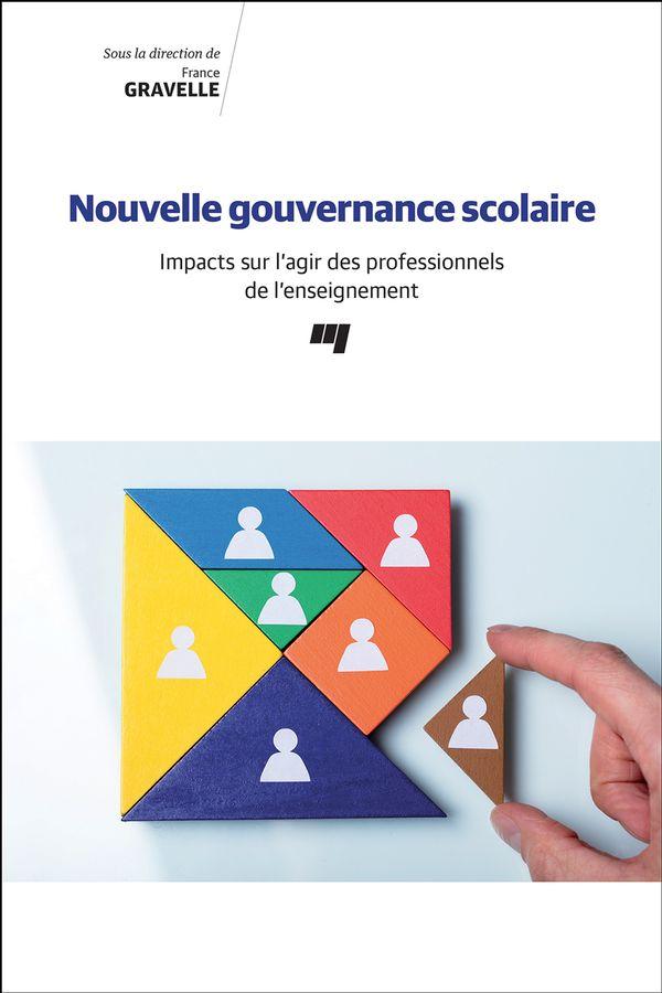 Nouvelle gouvernance scolaire : Impacts sur l'agir des professionnels de l'enseignement