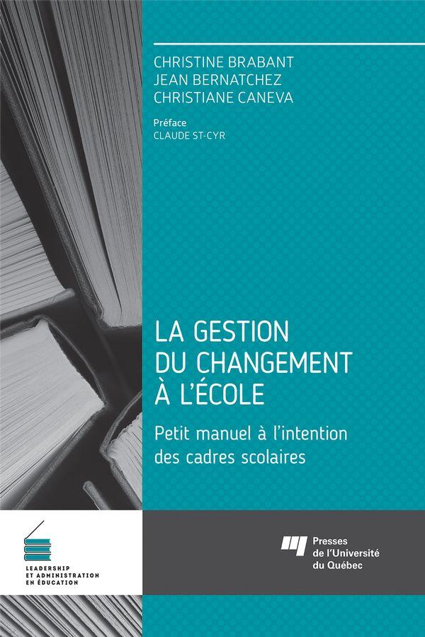 La gestion du changement à l'école : Petit manuel à l'intention des cadres scolaires