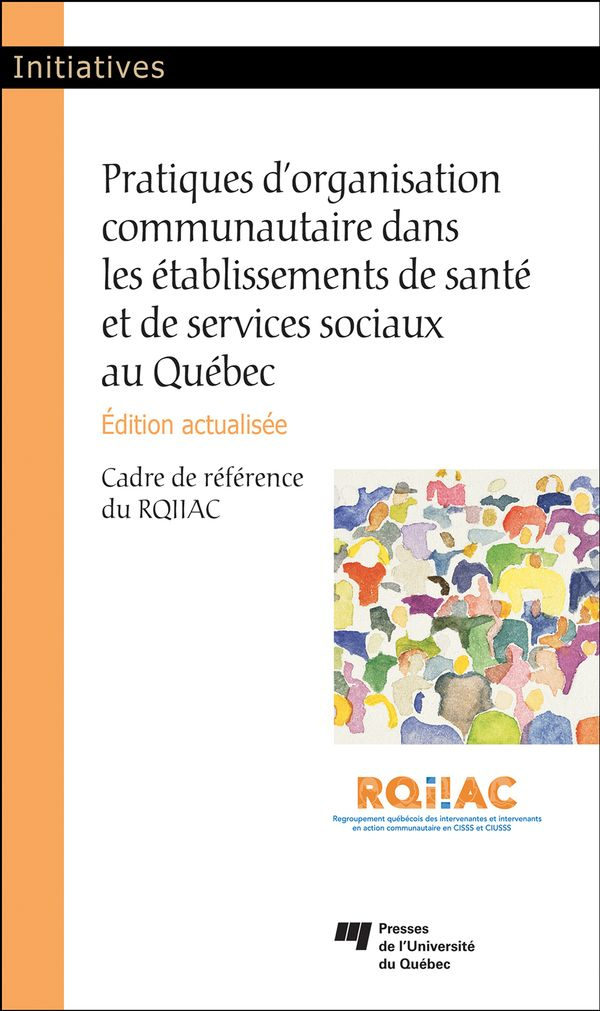 Pratique d'organisation communautaire dans les établissements de santé et de services sociaux 2e édi