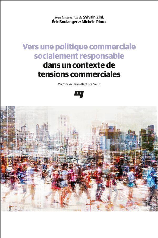 Pour une politique commerciale socialement responsable dans un contexte de tensions commerciales