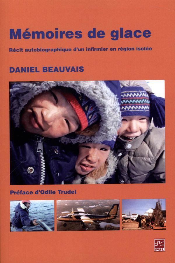 Mémoires de glace :  Récit autobiographique d'un infirmier en région isolée