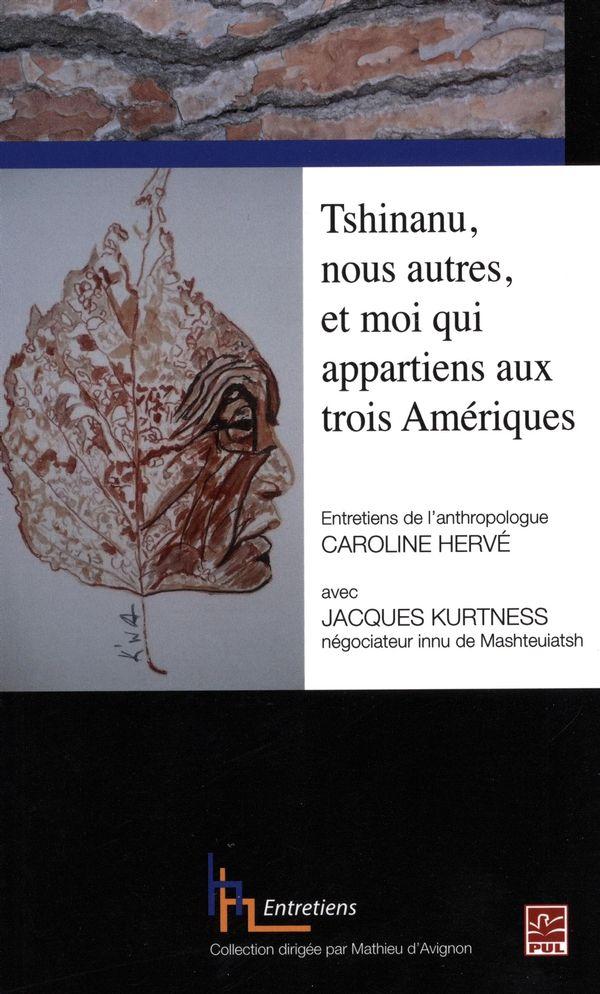 Tshinanu, nous autres et moi qui appartiens aux trois Amériques