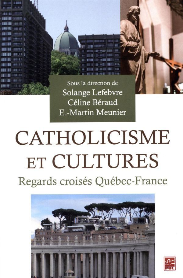 Catholicisme et cultures, Regards croisés Québec-France