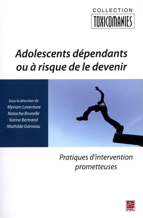 Adolescents dépendants ou à risque de le devenir : Pratiques d'intervention prometteuses